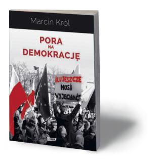 """Marcin Król, """"Pora na demokrację"""", Znak, Kraków 2015"""
