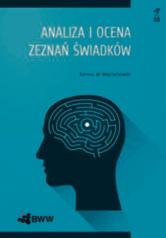 """Bartosz Wojciechowski, """"Analiza i ocena zeznań świadków"""", Sopot 2015, Gdańskie Wydawnictwo Psychologiczne"""