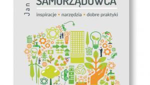 """Jan Fazlagić, """"Poradnik innowacyjnego samorządowca"""", Poltext, Warszawa 2017"""